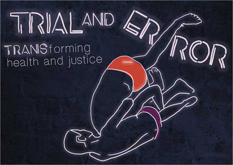 TRIAL and ERROR – TRANSforming health and justice